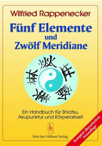 Titelseite Fünf Elemente und Zwölf Meridiane von Wilfried Rappenecker